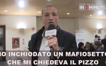 """""""HO INCHIODATO UN MAFIOSETTO CHE MI CHIEDEVA IL PIZZO"""""""